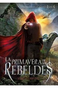 Papel Saga Caida De Los Reinos - La Primavera De Los Rebeldes