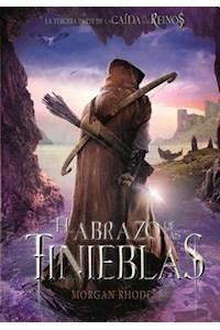 Papel El Abrazo De Las Tinieblas - Saga Caida De Los Reinos 3