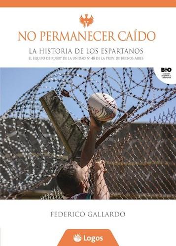 Libro No Permanecer Caido - La Historia De Los Espartanos 1 Ed