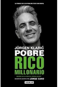 Papel Jurgen Klaric. Pobre Rico Millonario