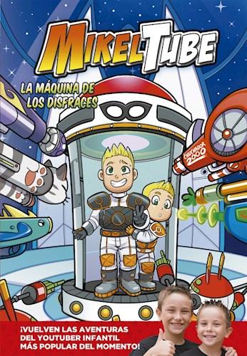 Libro La Maquina De Los Disfraces ( Comic 2 De Mikeltube )