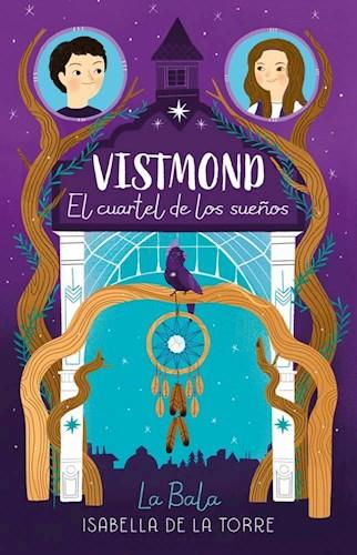Libro Vistmond : El Cuartel De Los Sueños