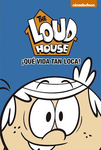 Papel QUE VIDA TAN LOCA (THE LOUD HOUSE 4) (ILUSTRADO)