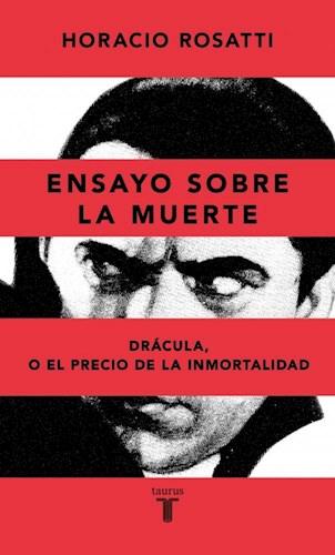 Papel ENSAYO SOBRE LA MUERTE DRACULA O EL PRECIO DE LA INMORTALIDAD (COLECCION PENSAMIENTO)