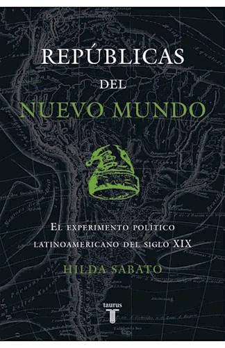 Papel REPUBLICAS DEL NUEVO MUNDO EL EXPERIMENTO POLITICO LATINOAMERICANO DEL SIGLO XIX (COL. HISTORIA)