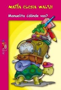 Papel MANUELITA DONDE VAS (COLECCION ALFAWALSH) (ILUSTRADO)