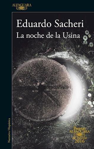 Papel NOCHE DE LA USINA (PREMO ALFAGUARA DE NOVELA 2016) (RUSTICA)