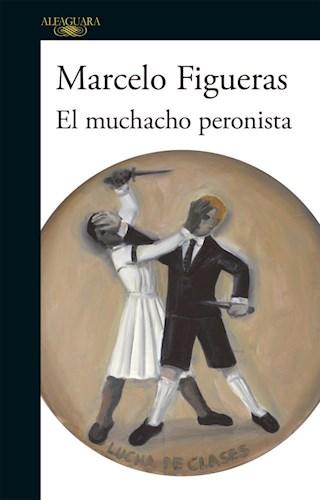 Libro El Muchacho Peronista