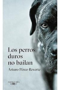 Papel Los Perros Duros No Bailan (Tapa Rustica)