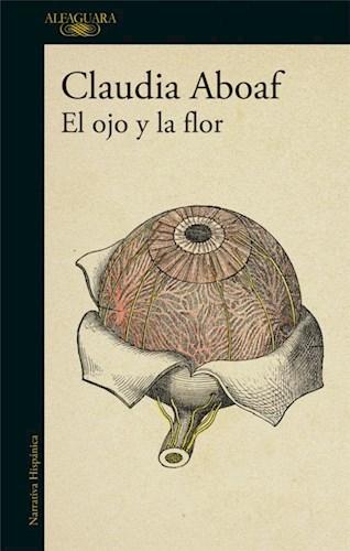 Libro El Ojo Y La Flor