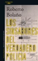 Papel SINSABORES DEL VERDADERO POLICIA (NARRATIVA HISPANICA) (BIBLIOTECA ROBERTO BOLAÑO)