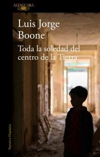 Papel TODA LA SOLEDAD DEL CENTRO DE LA TIERRA (COLECCION NARRATIVA HISPANICA)