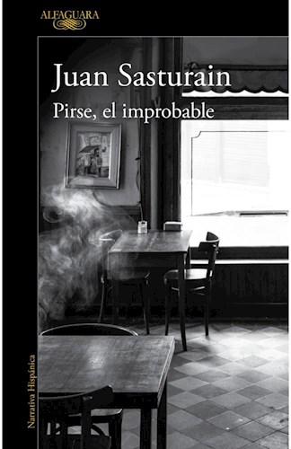 Papel PIRSE EL IMPROBABLE (COLECCION NARRATIVA HISPANICA)