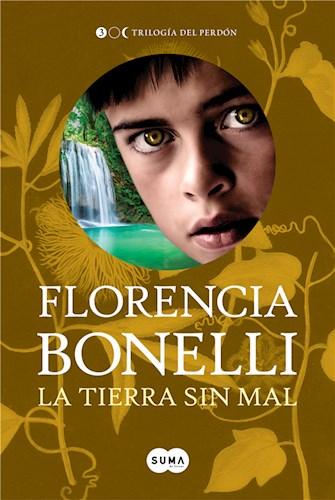 E-book La Tierra Sin Mal (Trilogía Del Perdón 3)