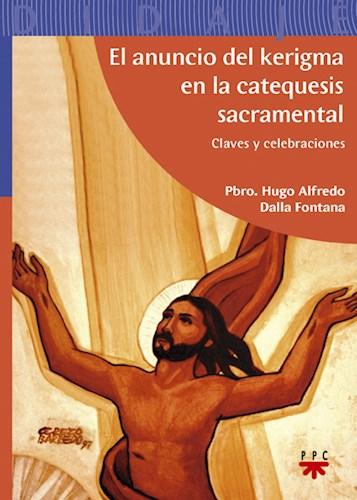 Libro El Anuncio Del Kerygma En La Catequesis Sacramental