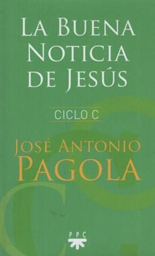 Libro La Buena Noticia De Jesus ( Ciclo C )