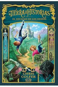 Papel La Tierra De Las Historias 1: El Hechizo De Los Deseos (14+)
