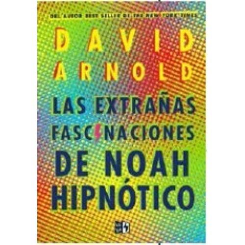 Papel Extrañas Fascinaciones De Noah Hipnotico, Las