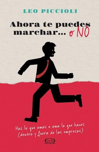 Libro Ahora Te Puedes Marchar ... O No