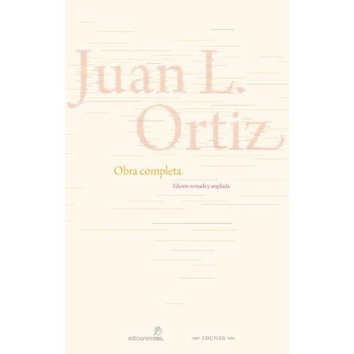 Papel OBRA COMPLETA JUAN L. ORTIZ -EDICIÓN AMPLIADA Y REVISADA-