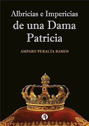 E-book Albricias E Impericias De Una Dama Patricia