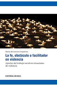 Papel La Fe, Obstáculo O Facilitador De Violencia