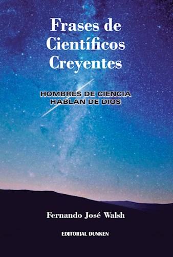 Frases Científicas Creyentes Por Walsh Fernando José 9789877637762 Libros Seleccionados Por Libreros