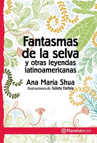 Libro Fantasmas De La Selva Y Otras Leyendas Argentinas