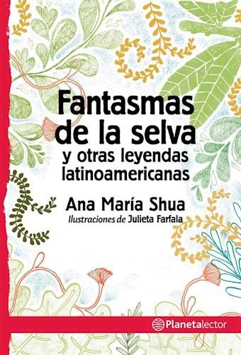 Papel FANTASMAS DE LA SELVA Y OTRAS LEYENDAS LATINOAMERICANAS [+10 AÑOS] (SERIE PLANETA ROJO)