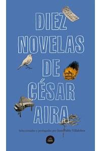 Papel Diez Novelas De Cesar Aira