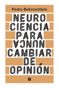 Papel Neurociencia Para (Nunca) Cambiar De Opinion