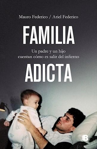 Papel FAMILIA ADICTA UN PADRE Y UN HIJO CUENTAN COMO ES SALIR DEL INFIERNO (COLECCION NO FICCION)