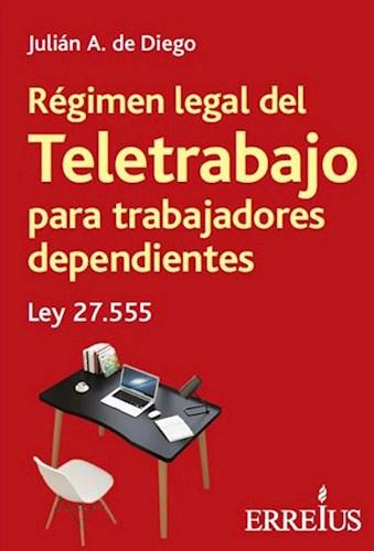 Libro Regimen Legal Del Teletrabajo Para Trabajadores Dependientes