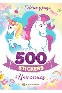 Papel 500 Stickers De Unicornios - Colorea Y Juega