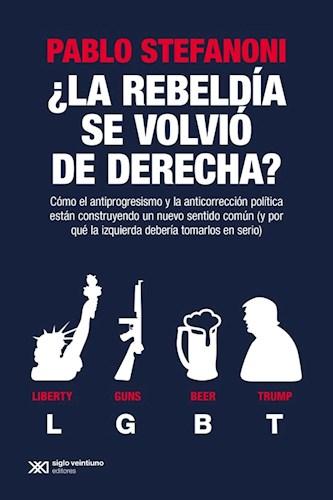 LIBRO LA REBELDIA SE VOLVIO DE DERECHA?