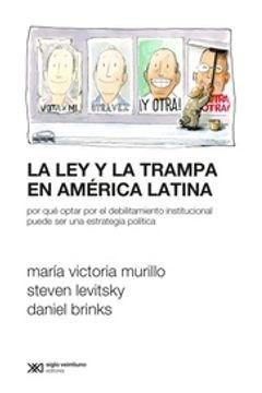 LIBRO LA LEY Y LA TRAMPA EN AMERICA LATINA