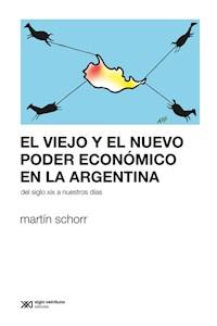 Papel Viejo Y El Nuevo Poder Económico En La Argentina El