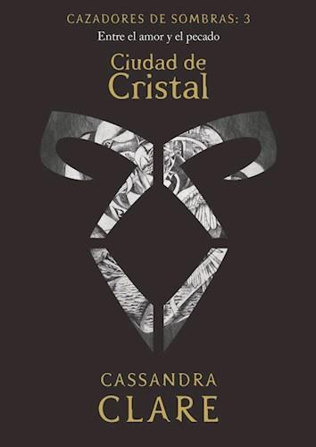 Libro 3. Ciudad De Cristal  Cazadores De Sombras