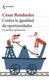 Papel CONTRA LA IGUALDAD DE OPORTUNIDADES UN PANFLETO IGUALITARISTA (COLECCION LOS TRES MUNDOS)