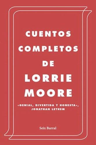 LIBRO CUENTOS COMPLETOS LORRIE MOORE