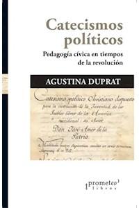 Papel Catecismos Politicos. Pedagogia Civica En Tiempos De La Revolucion