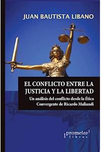 Papel Conflicto Entre La Justicia Y La Libertad, El. Analisis Del Conflicto Desde La Etica Convergente