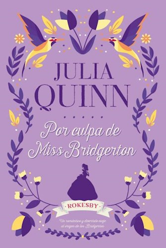 Libro Por Culpa De Miss Bridgerton  ( Libro 1 Serie Rokesby )