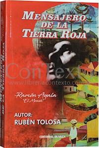 Papel Mensajero De La Tierra Roja: Ramón Ayala, El Mensú