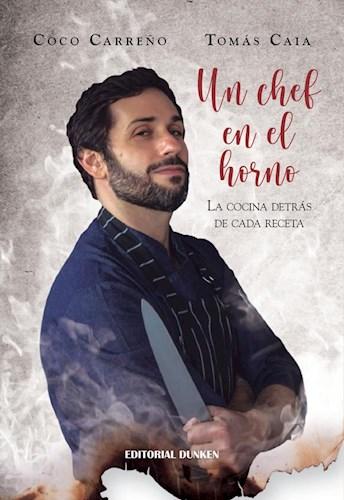 Libro Un Chef En El Horno. La Cocina Detras De Cada Receta.