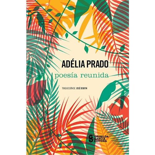 Papel POESÍA REUNIDA -ADELIA PRADO-
