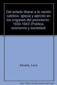 Papel Del Estado Liberal A La Nacion Catolica.