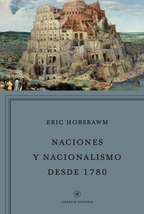 Libro Naciones Y Nacionalismo Desde 1780