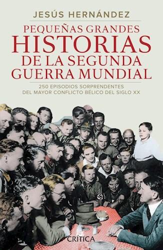 Libro Pequeñas Grandes Historias De La Segunda Guerra Mundial