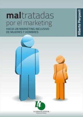 E-book Maltratadas por el marketing : hacia un marketing inclusivo de mujeres y hombres